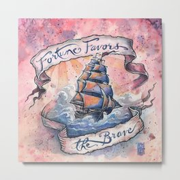 Fortune Favors The Brave Metal Print