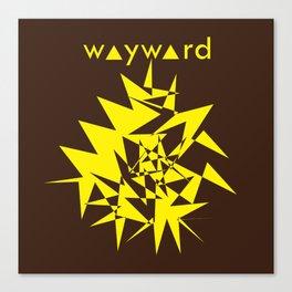 wayward. Canvas Print