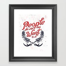 People Do What They Want to Do Framed Art Print