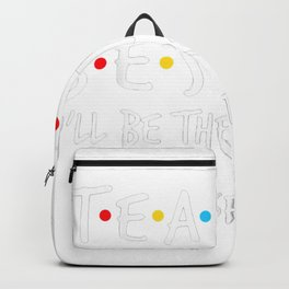 Educator Besties I'll Be There For You Backpack