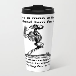 Give A Man A Fish And He Eats For A Day Proverb Parody Metal Travel Mug