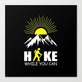 hike while you can quote Canvas Print