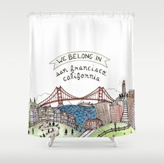 We Belong in San Francisco Shower Curtain