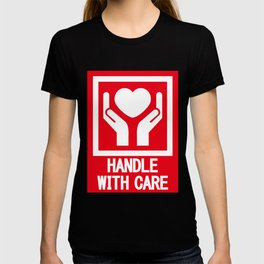 HANDLE_WITH_CARE T-shirt