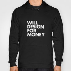 WILL DESIGN FOR MONEY Hoody
