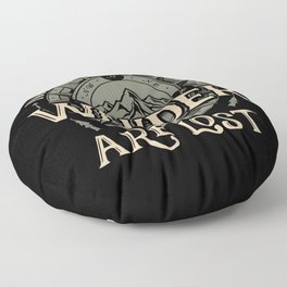 Not All Those Who Wander Are Lost Hiking Floor Pillow