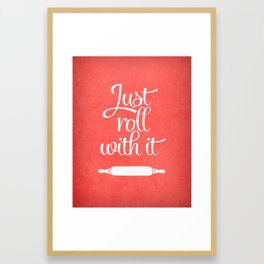 Just roll with it. Living coral red Framed Art Print