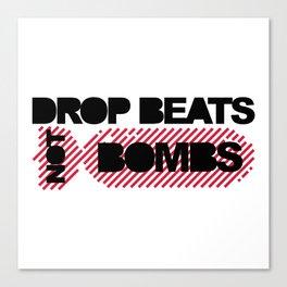 Drop Beats Not Bombs EDM Quote Canvas Print