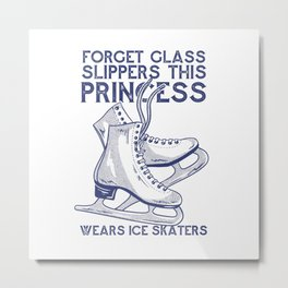 Forget glass slippers this princess wears ice Metal Print