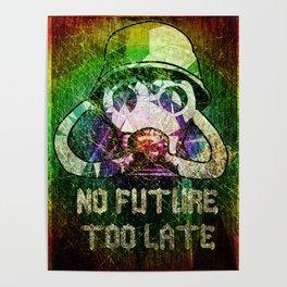 No future - Too late Poster