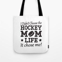 I Didn´t Choose The Hockey Mom Life Tote Bag