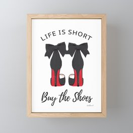 Life is short, buy the shoes, quote, Shoe art, shoe painting, shoe illustration, shoes Framed Mini Art Print