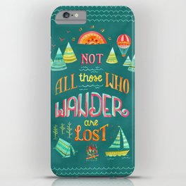 Not All Those Who Wander ii iPhone Case