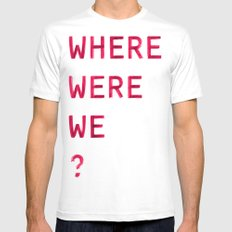 Where Were We? Mens Fitted Tee White MEDIUM