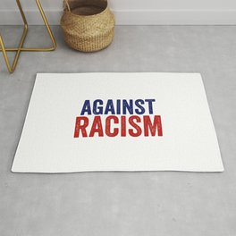 Against Racism   Antifacism Liberal Tolerance Gifts Rug