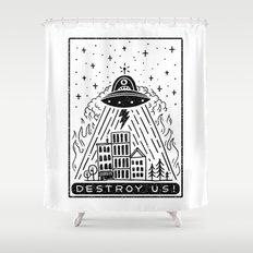 destroy us! Shower Curtain