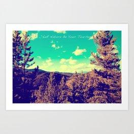 Let Nature Be Your Teacher Art Print