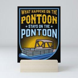 What Happens On The Pontoon, Stays On The Pontoon Mini Art Print