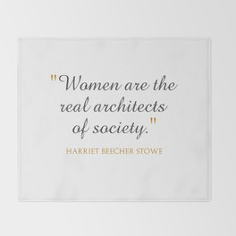 Women are the real architects of society Throw Blanket