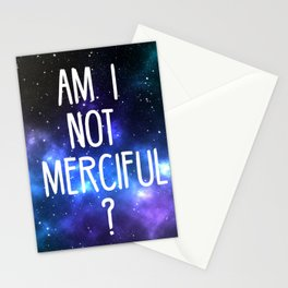 Am I not merciful? Stationery Cards