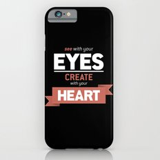 ...Create With Your Heart iPhone 6s Slim Case