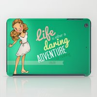 onward iPad Cases featuring Life is a Daring Adventure - Quote by Everybody Illustrated