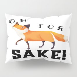 Oh for Fox Sake! Pillow Sham