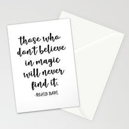 those who don t believe in magic will never find it Stationery Cards