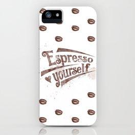 Espresso Yourself iPhone Case
