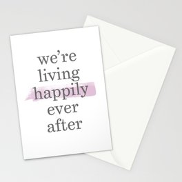 We're Living Happily Ever After Stationery Cards