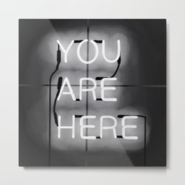 You are here Metal Print