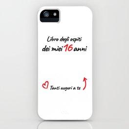 16 anni auguri ragazza iPhone Case