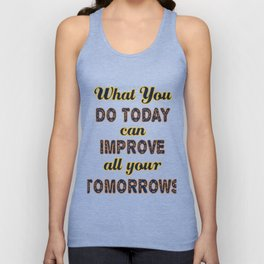 Motivational & Inspirational Tees for person who wants to be successful in life and Improved future. Unisex Tank Top