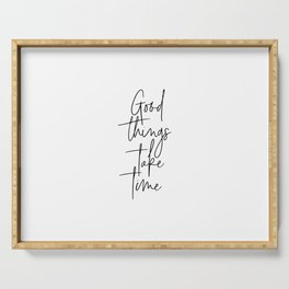 Good Things Take Time, Time Quote, Motivational Art, Motivational Quote Serving Tray