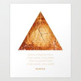 Chop Wood Carry Water, Zen quote art. Art Print