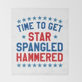 Time to Get Star Spangled Hammered - 4th of July Throw Blanket