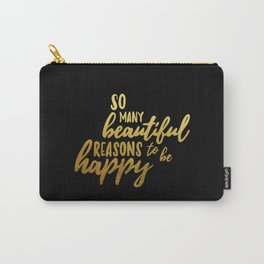 Beautiful reasons - gold and black Carry-All Pouch