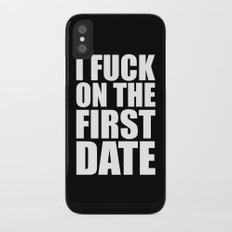 F*ck On The First Date Funny Quote Slim Case iPhone X