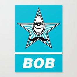 Bob's Yer Uncle: Obey, Bob Canvas Print
