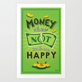 Money Does Not Make Me Happy Art Print