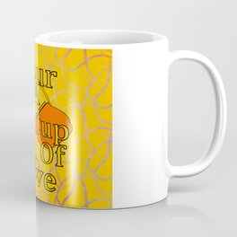 Pour A Cup Of Love Coffee Mug