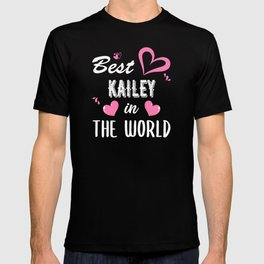 Kailey Name, Best Kailey in the World T-shirt