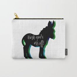 Work your ass off! Carry-All Pouch