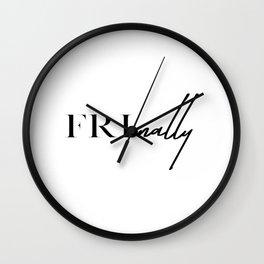 It's Finally Friday Wall Clock