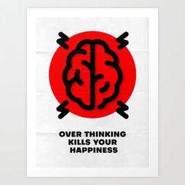 OVER THINKING Art Print
