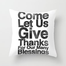 COME, LET US GIVE THANKS FOR OUR MANY BLESSINGS (A Prayer of Gratitude) Throw Pillow