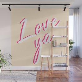 Love ya Wall Mural