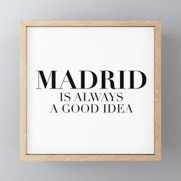 Madrid is always a good idea Framed Mini Art Print