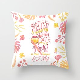 WRITING IS THE ONLY THING Throw Pillow