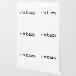 i'm baby Wallpaper